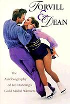 Torvill & Dean : the autobiography of ice dancing's gold medal winners
