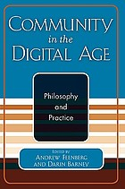Community in the digital age : Philosophy and practice