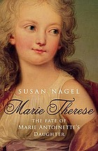 Marie-Thérèse : the fate of Marie Antoinette's daughter
