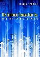 The currency transaction tax : rate and revenue estimates