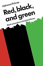 Red, black, and green : Black nationalism in the United States