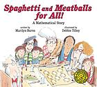 Spaghetti and meatballs for all! : a mathematical story