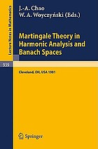 Martingale theory in harmonic analysis and Banach spaces : proceedings of the NSF-CBMS Conference held at the Cleveland State University, Cleveland, Ohio, July 13-17, 1981