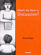 What's the point in discussion?