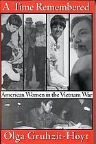 A time remembered : American women in the Vietnam War