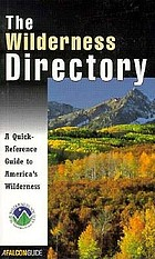 The wilderness directory a quick-reference guide to America's wilderness