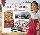 Welcome to Josefina's world, 1824 : growing up on America's Southwest frontier