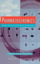 Pharmacogenomics : social, ethical, and clinical dimensions