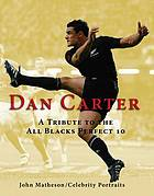 Dan Carter : a tribute to the All Blacks perfect 10