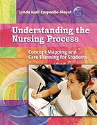 Understanding the nursing process : concept mapping and care planning for students