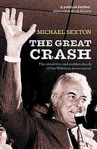 The great crash : the short life and sudden death of the Whitlam government