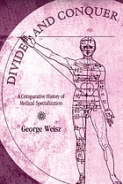 Divide and conquer : a comparative history of medical specialization