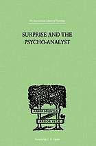 Surprise and the psycho-analyst; on the conjecture and comprehension of unconscious processes