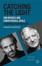 Catching the light : Sam Mendes and Simon Russell Beale : a working partnership