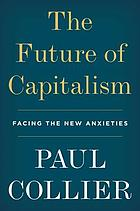The future of capitalism : how today's economic forces shape tomorrow's world