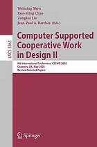 Computer supported cooperative work in design. 9th International Conference, CSCWD 2005 Coventry, UK, May 24-26, 2005, revised selected papers