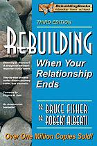 Rebuilding : when your relationship ends
