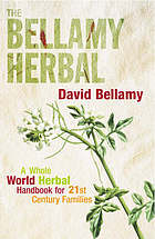 The Bellamy herbal : a whole herbal handbook for 21st century families