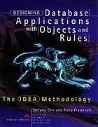 Designing database applications with objects and rules : the idea methodology