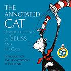The annotated cat : under the hats of Seuss and his cats