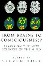 From brains to consciousness? : essays on the new sciences of the mind