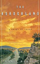 The borderland : a novel of Texas