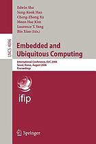 Embedded and ubiquitous computing international conference, EUC 2006, Seoul, Korea, August 1-4, 2006 : proceedings