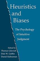 Heuristics and biases : the psychology of intuitive judgement