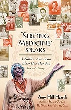 """Strong Medicine speaks"" : a Native American elder has her say : an oral history"