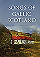 Songs of Gaelic Scotland