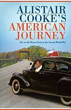 Alistair Cooke's American journey : life on the Home Front in the Second World War