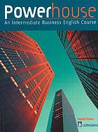 Powerhouse : an intermediate business English course