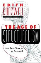 The age of structuralism : from Lévi-Strauss to Foucault