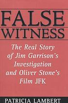 False witness : the real story of Jim Garrison's investigation and Oliver Stone's film JFK