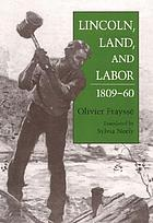 Lincoln, land, and labor, 1809-60