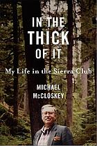 In the thick of it my life in the Sierra Club