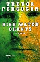 High water chants : a novel