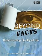 Beyond facts : understanding quality of life