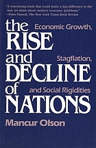 The rise and decline of nations : economic growth, stagflation, and social rigidities