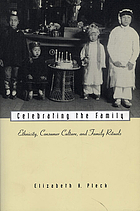 Celebrating the family : ethnicity, consumer culture, and family rituals
