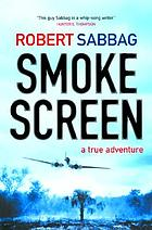 Smoke screen : a true adventure