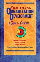 Practicing organization development : a guide for consultants