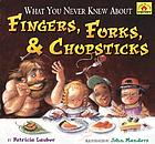 What you never knew about fingers, forks & chopsticks