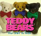 Teddy bears : from start to finish