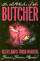 In the wake of the butcher : Cleveland's torso murders