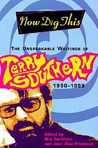 Now dig this : the unspeakable writings of Terry Southern, 1950-1995