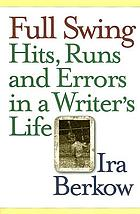 Full swing : hits, runs and errors in a writer's life