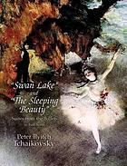 Swan Lake ; and, the Sleeping Beauty : suites from the ballets