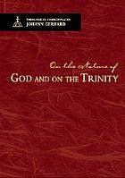 Theological commonplaces. On the nature of God and on the most holy mystery of the Trinity