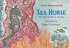 Sea horse : the shyest fish in the sea